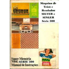 Manual Maquina de trico Silver/Singer serie 300 (321,322,322 e 326)